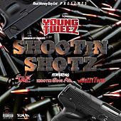 Shootin Shotz by Young Tweez