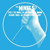 Scott the Hoople in the Dungeon of Horror - Record 3: An Accumulation of Soot by The Minus 5