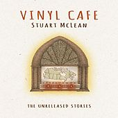 The Unreleased Stories by Vinyl Café Stuart McLean