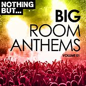 Nothing But... Bigroom Anthems, Vol. 1 - EP by Various Artists