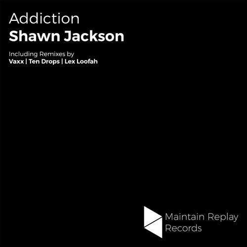 Addiction by Shawn Jackson