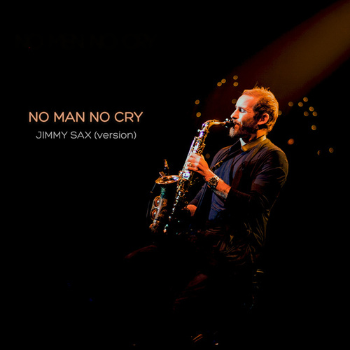 No Man No Cry (Jimmy Sax Version) by Oliver Koletzki