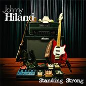 Standing Strong by Johnny Hiland