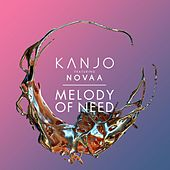 Melody of Need by KANJO
