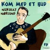 Kom Med Et Bud by Nikolaj Nørlund