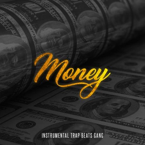 Money by Instrumental Trap Beats Gang