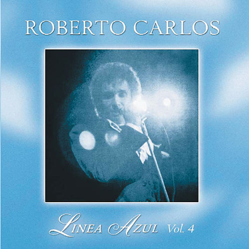 Play & Download Linea Azul Vol. 4: Amigo by Roberto Carlos | Napster