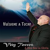 Vuelveme a Tocar by Vity Torres