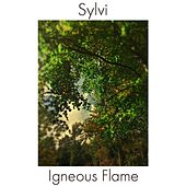 Sylvi by Igneous Flame