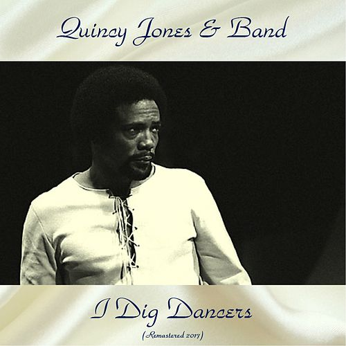 I Dig Dancers (Remastered 2017) von Quincy Jones