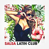 Salsa Latin Club by Various Artists