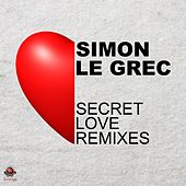 Secret Love Remixes by Simon Le Grec