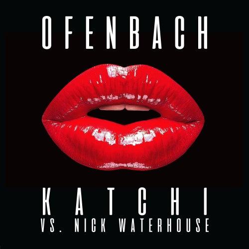 Katchi (Ofenbach vs. Nick Waterhouse) by Ofenbach & Nick Waterhouse