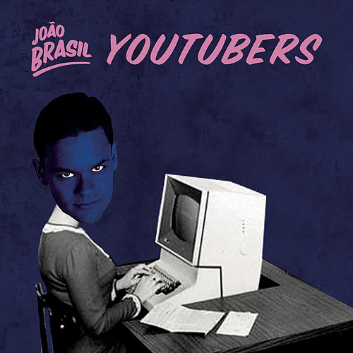 Youtubers de João Brasil