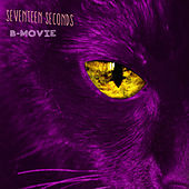 Seventeen Seconds by B-Movie
