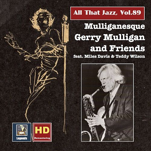 All That Jazz, Vol. 89: Mulliganesque – Gerry Mulligan & Friends in Studio and on Stage (Remastered 2017) von Gerry Mulligan