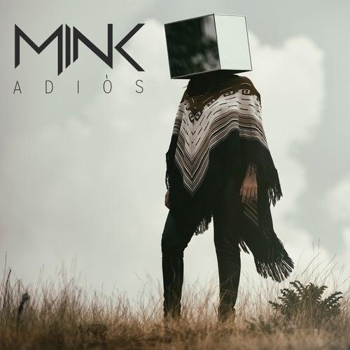 Adiós by Mink
