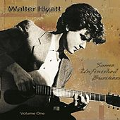 Some Unfinished Business, Vol. One by Walter Hyatt