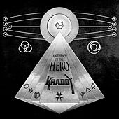 Anthems of the Hero by Kraddy
