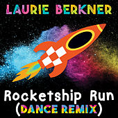 Rocketship Run (Dance Remix) by The Laurie Berkner Band
