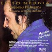Argentina de América (Reflexiones de Nuestra Identidad) by Litto Nebbia