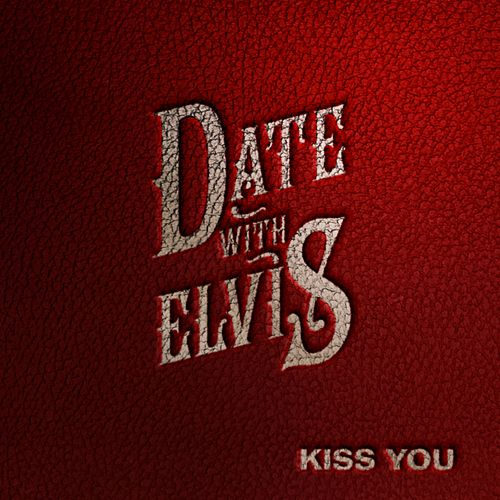 Kiss You by A Date