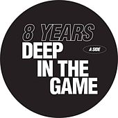 8 Years Deep in the Game de Various Artists