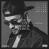 Got It On Your Own (feat. Jeremih) von Julian