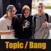 Topic / Bang (feat. Leo IV) by Danny Thomas