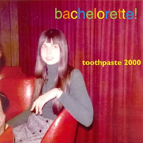Play & Download Bachelorette! by Toothpaste 2000 | Napster