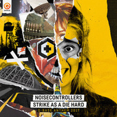 Strike As A Die Hard (Q-BASE Anthem 2017) by Noisecontrollers