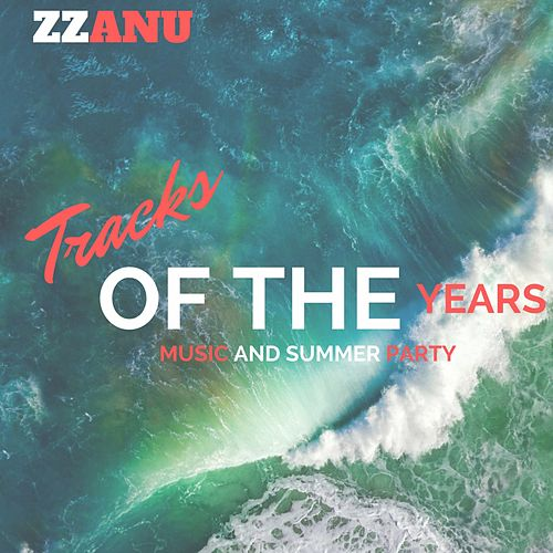 Tracks of the Years (Music and Summer Party) by ZZanu