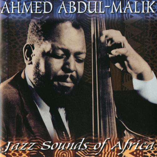 Jazz Sounds Of Africa by Ahmed Abdul-Malik