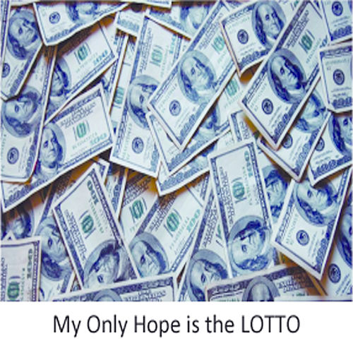 My Only Hope is the Lotto by Rt