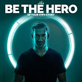 Be the Hero of Your Own Story (feat. Lewis Howes) by Fearless Motivation
