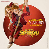 Si on chantait (Chanson du film Le Petit Spirou) - Single de Vianney