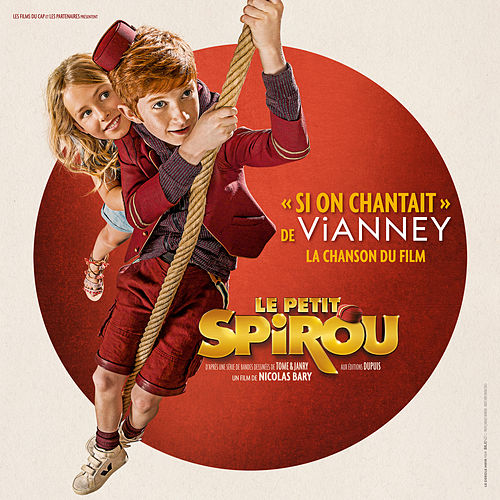 Si on chantait (Chanson du film Le Petit Spirou) - Single von Vianney