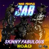 Road by Skinny Fabulous