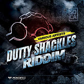 Dutty Shackles Riddim by Various Artists