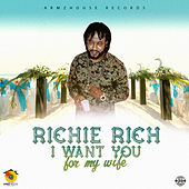 I Want You For My Wife by Richie Rich