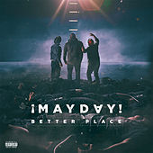Better Place by ¡Mayday!