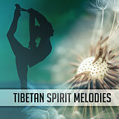 Tibetan Spirit Melodies – Music for Mediation, Yoga, Contemplation, Zen, Relaxation by Chinese Relaxation and Meditation