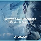 Always Alive Recordings 200, Mixed by Daniel Kandi - EP by Various Artists
