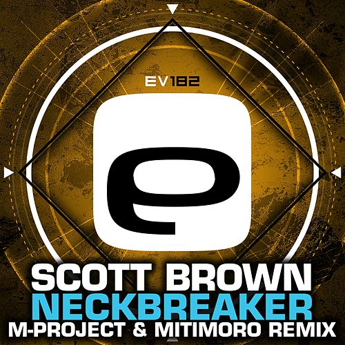 Neckbreaker (M-Project & Mitomoro Remix) by Scott Brown