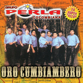Play & Download Oro Cumbiambero by Grupo Perla Colombiana | Napster