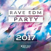 Rave EDM Party 2017 by Various