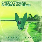 Cheeky Tracks Summer Anthems - EP by Various Artists