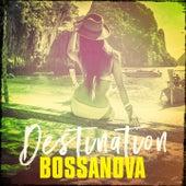 Destination Bossanova by Various Artists