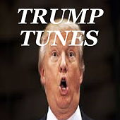 Trump Tunes von Various Artists