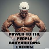 Power to the People: Bodybuilding Edition by Various Artists